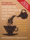 The Coffee Boys' Step-by-Step Guide to Setting Up and Managing Your Own Coffee Bar (eBook): How to Open a Coffee Bar That Actually Lasts and Makes Makes Money